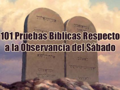 101 Pruebas Biblicas Respecto a la Observancia del Sabado