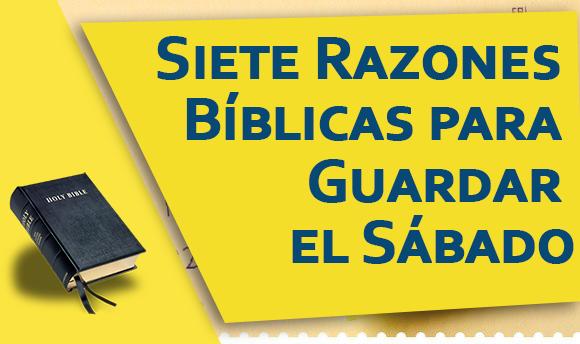 Siete Razones Bíblicas para Guardar el Sábado