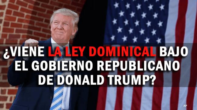 ¿Viene-La-Ley-Dominical-bajo-el-Gobierno-Republicano-de-Donald-Trump.png